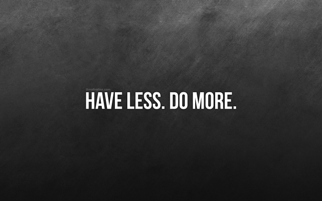 Have-Less.-Do-More
